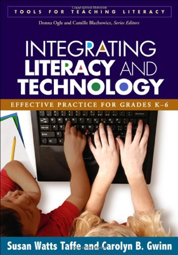 Integrating Literacy and Technology Effective Practice for Grades K-6  2007 edition cover