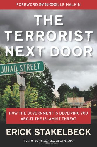 Terrorist Next Door How the Government Is Deceiving You about the Islamist Threat  2011 edition cover
