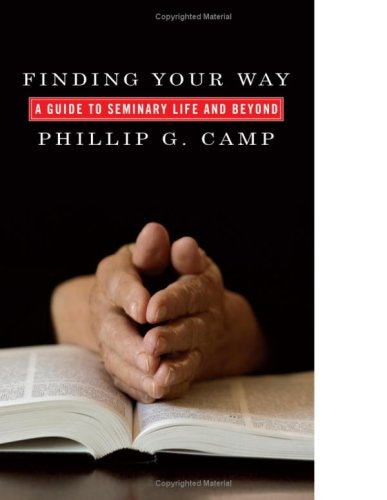 Finding Your Way A Guide to Seminary Life and Beyond N/A edition cover