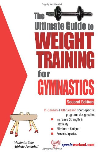 Ultimate Guide to Weight Training for Gymnastics  2nd 9781932549522 Front Cover