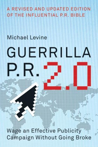 Guerrilla P. R. 2. 0 Wage an Effective Publicity Campaign Without Going Broke  2008 edition cover