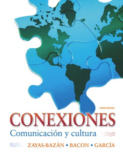 Conexiones Comunicaci�n y Cultura 4th 2010 edition cover