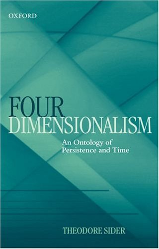 Four-Dimensionalism An Ontology of Persistence and Time  2003 edition cover