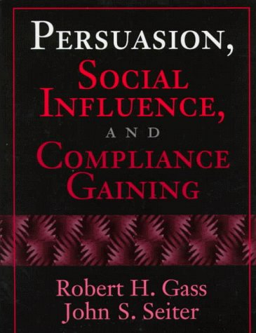 Persuasion, Social Influence, and Compliance Gaining   1999 9780205263523 Front Cover