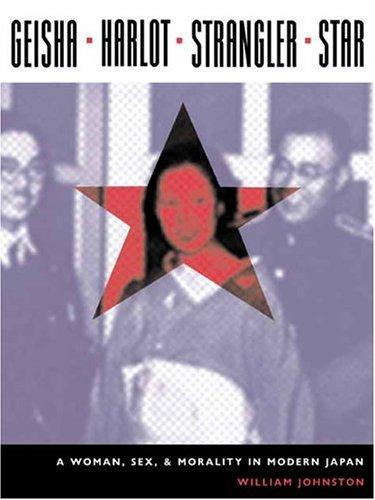 Geisha, Harlot, Strangler, Star A Woman, Sex, and Morality in Modern Japan  2005 edition cover