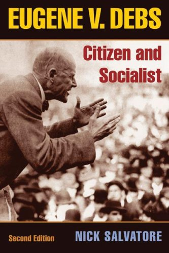 Eugene V. Debs Citizen and Socialist 2nd 2007 edition cover
