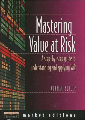 Mastering Value Risk Understanding and Applying VAR  1998 9780273637523 Front Cover