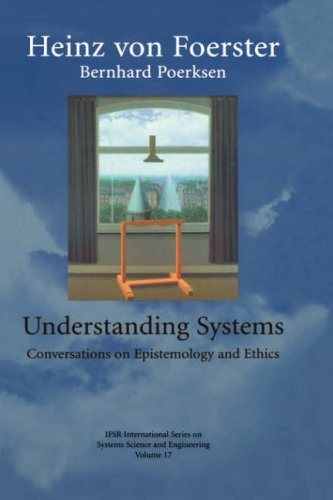 Understanding Systems Conversations on Epistemology and Ethics  2002 9780306467523 Front Cover