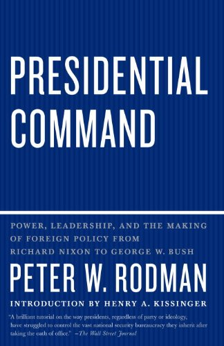 Presidential Command Power, Leadership, and the Making of Foreign Policy from Richard Nixon to George W. Bush N/A edition cover