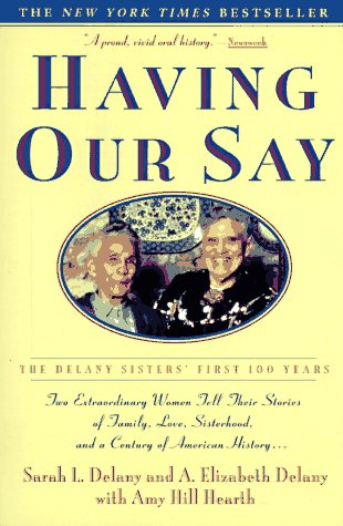 Having Our Say The Delany Sisters' First 100 Years N/A edition cover