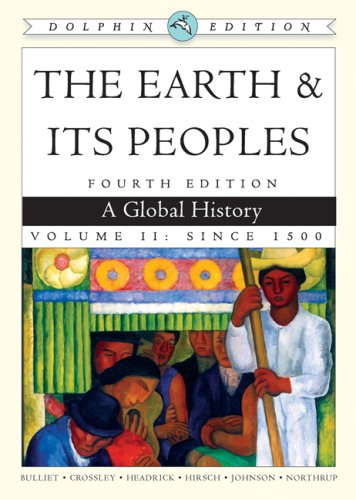 Earth and Its Peoples A Global History 4th 2009 9780547149523 Front Cover