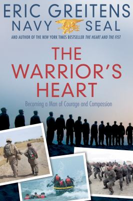Warrior's Heart Becoming a Man of Compassion and Courage  2012 edition cover