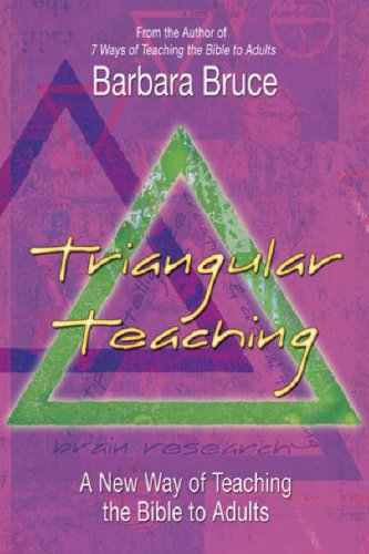 Triangular Teaching A New Way of Teaching the Bible to Adults  2007 edition cover