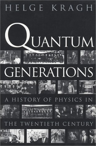 Quantum Generations A History of Physics in the Twentieth Century  1999 edition cover