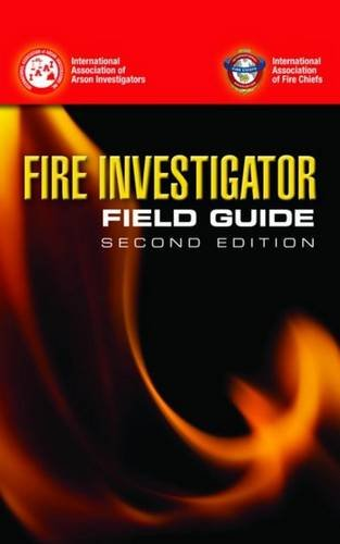 Fire Investigator Field Guide  2nd 2013 (Revised) edition cover
