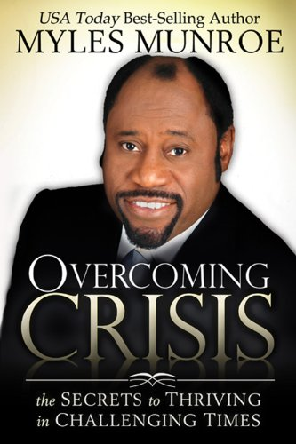 Overcoming Crisis The Secrets to Thriving in Challenging Times N/A edition cover