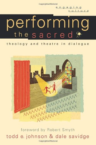 Performing the Sacred Theology and Theatre in Dialogue  2009 edition cover