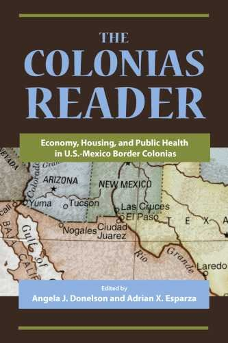 Colonias Reader Economy, Housing and Public Health in U. S. - Mexico Border Colonias  2010 edition cover