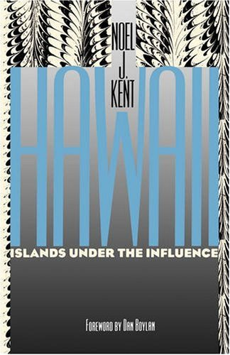 Hawaii Islands under the Influence  1993 (Reprint) 9780824815523 Front Cover