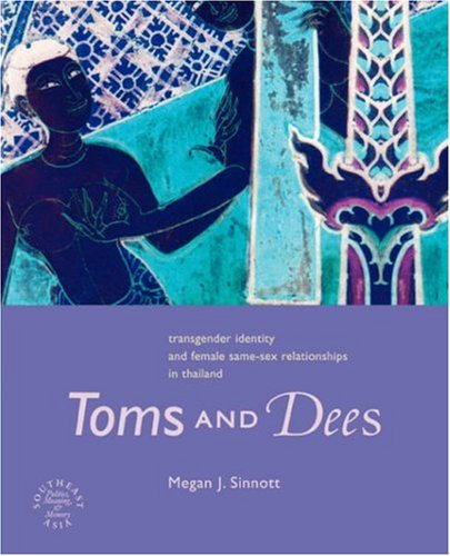 Toms and Dees Transgender Identity and Female Same-Sex Relationships in Thailand  2004 edition cover