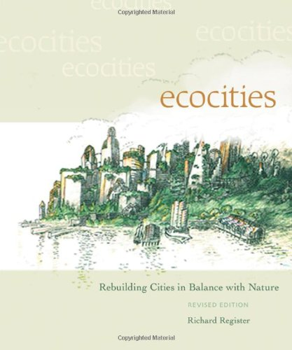 Ecocities Rebuilding Cities in Balance with Nature 2nd 2006 (Revised) edition cover