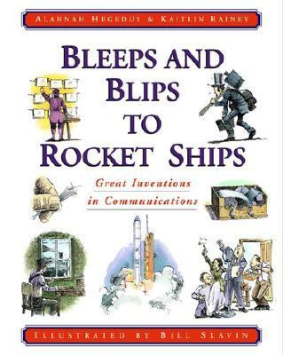 Bleeps and Blips to Rocket Ships Great Inventions in Communications  2001 9780887764523 Front Cover