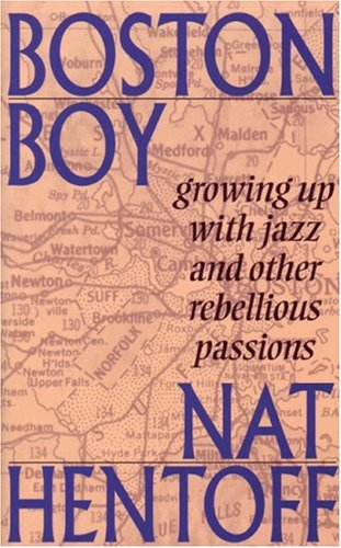 Boston Boy Growing up with Jazz and Other Rebellious Passions 2nd 2001 (Reprint) edition cover