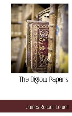 Biglow Papers  N/A 9781116670523 Front Cover