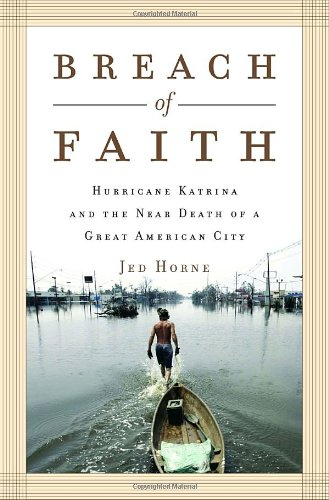 Breach of Faith Hurricane Katrina and the near Death of a Great American City  2006 9781400065523 Front Cover