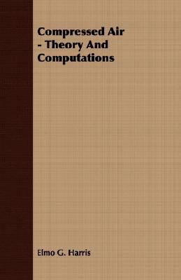 Compressed Air - Theory and Computations  N/A 9781406782523 Front Cover