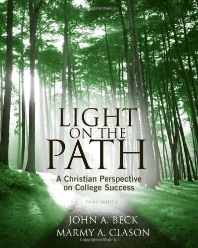Light on the Path A Christian Perspective on College Success 3rd 2011 edition cover