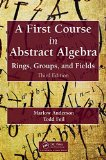 A First Course in Abstract Algebra: Rings, Groups, and Fields  2014 edition cover