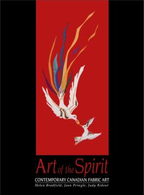 Art of the Spirit Contemporary Canadian Fabric Art N/A 9781550021523 Front Cover