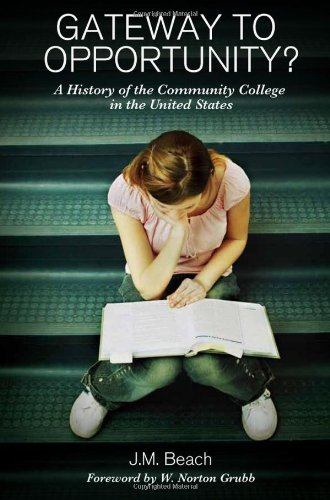 Gateway to Opportunity A History of the Community College in the United States  2010 edition cover