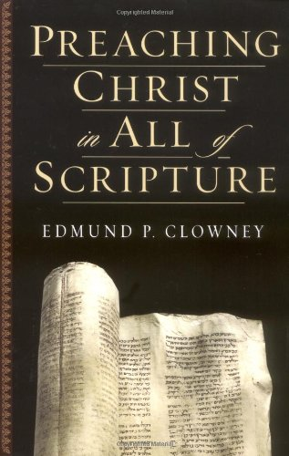 Preaching Christ in All of Scripture   2003 edition cover