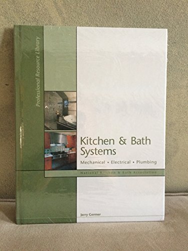 Kitchen and Bath Systems : Mechanical, Electrical, Plumbing  2006 edition cover