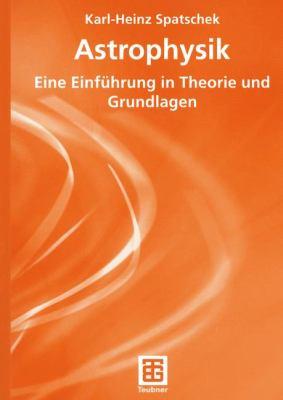 Astrophysik: Eine Einfuhrung in Theorie Und Grundlagen  2003 edition cover