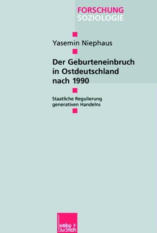 Der Geburteneinbruch in Ostdeutschland Nach 1990: Staatliche Regulierung Generativen Handelns  2003 edition cover