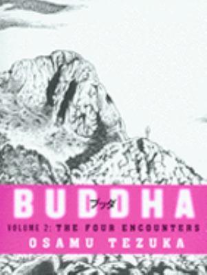 Buddha: The Four Encounters: Four Encounters v. 2 (Buddha) N/A edition cover