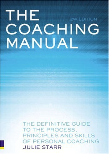 Coaching Manual The Definitive Guide to the Process, Principles and Skills of Personal Coaching 2nd 2007 (Revised) 9780273713524 Front Cover
