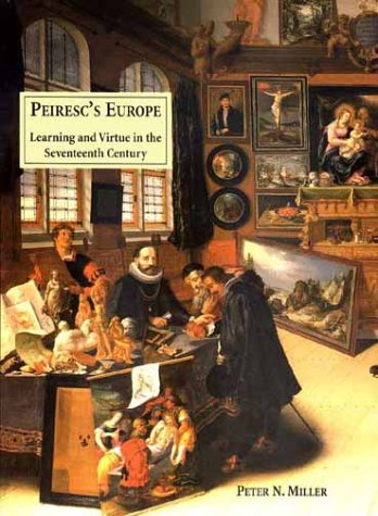 Peiresc's Europe Learning and Virtue in the Seventeenth Century  2000 9780300082524 Front Cover