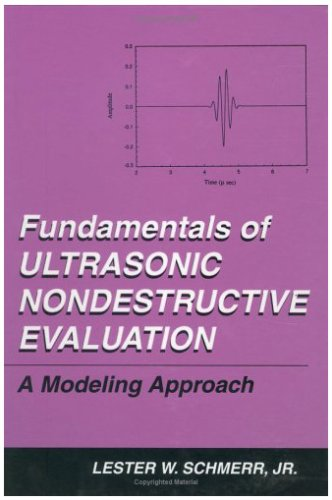 Fundamentals of Ultrasonic Nondestructive Evaluation A Modeling Approach  1998 9780306457524 Front Cover