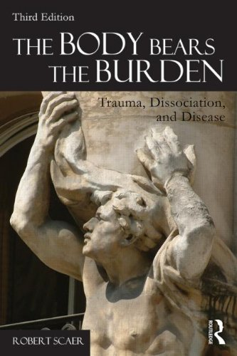 Body Bears the Burden Trauma, Dissociation, and Disease 3rd 2014 (Revised) edition cover
