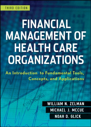 Financial Management of Health Care Organizations An Introduction to Fundamental Tools, Concepts and Applications 3rd 2009 edition cover