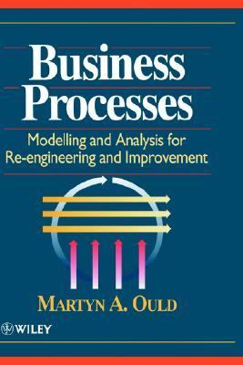 Business Processes Modelling and Analysis for Re-Engineering and Improvement  1995 9780471953524 Front Cover