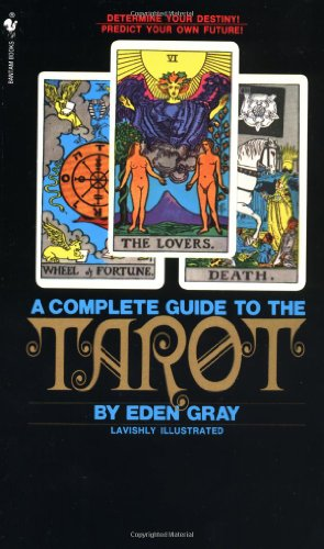 Complete Guide to the Tarot Determine Your Destiny! Predict Your Own Future! N/A 9780553277524 Front Cover