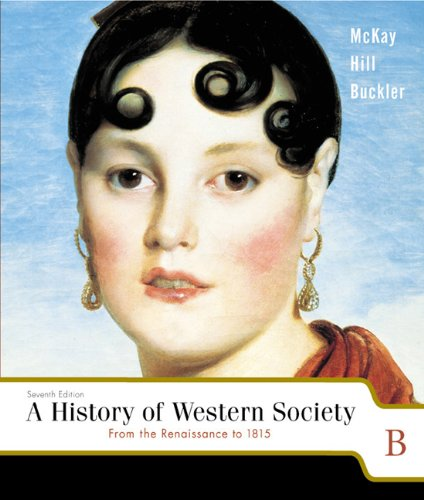 From the Renaissance to 1815 A History of Western Society 7th 2003 9780618170524 Front Cover