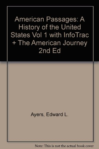 American Passages: A History of the United States Vol 1 with InfoTrac + The American Journey 2nd Ed:  2nd 2006 9780618914524 Front Cover
