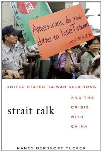 Strait Talk United States-Taiwan Relations and the Crisis with China  2009 edition cover