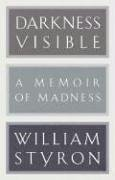 Darkness Visible A Memoir of Madness N/A edition cover